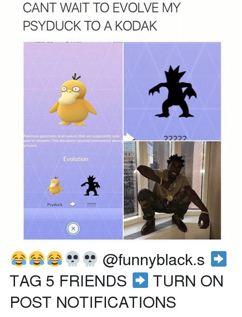 SIZZLE: CANT WAIT TO EVOLVE MY  PSY DUCK TO A KODAK  Pokémon generates brain waves that are supposedly only  een insleepers This discovery spurred controversy amon  Evolution  Psyduck 😂😂😂💀💀 @funnyblack.s ➡️ TAG 5 FRIENDS ➡️ TURN ON POST NOTIFICATIONS
