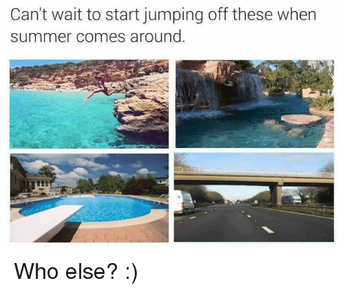 Dank Memes: Can't wait to start jumping off these when  summer comes around Who else? :)
