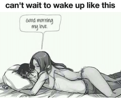 Good Morning My Love: can't wait to wake up like this  Good morning  my love