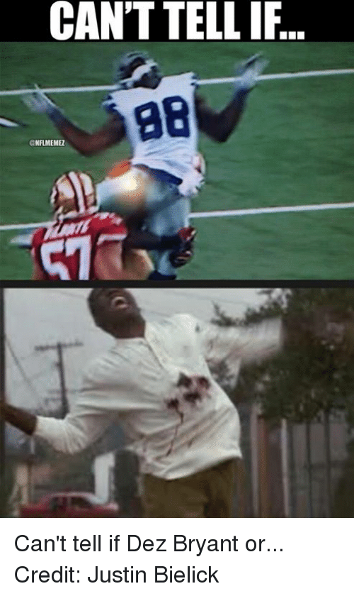 Dez Bryant: CAN'TTELLIF  @NFLMEMEZ Can't tell if Dez Bryant or... Credit: Justin Bielick