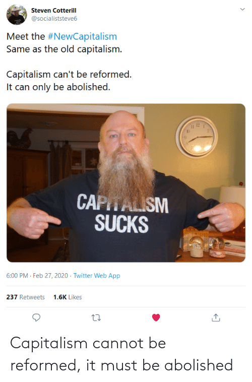 Capitalism: Capitalism cannot be reformed, it must be abolished