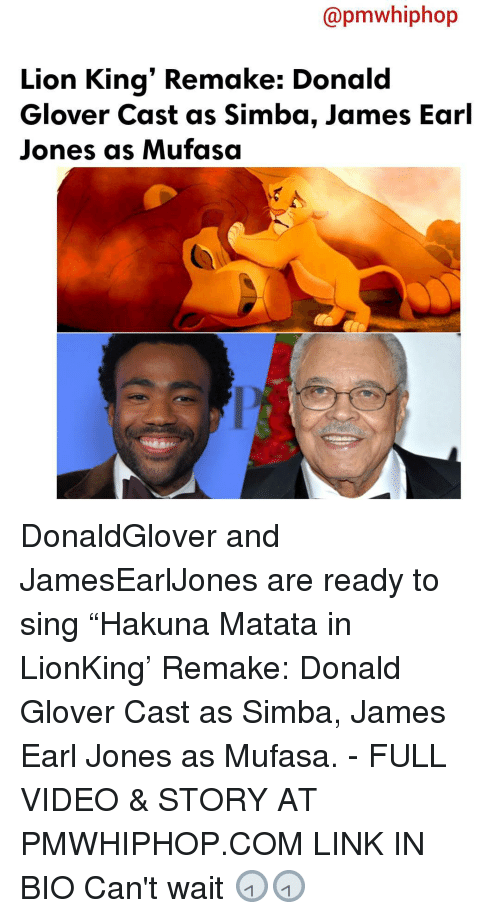 "Donald Glover, Memes, and Mufasa: Capmwhiphop  Lion King' Remake: Donald  Glover Cast as Simba, James Earl  Jones as Mufasa DonaldGlover and JamesEarlJones are ready to sing ""Hakuna Matata in LionKing' Remake: Donald Glover Cast as Simba, James Earl Jones as Mufasa. - FULL VIDEO & STORY AT PMWHIPHOP.COM LINK IN BIO Can't wait 🕣🕣"