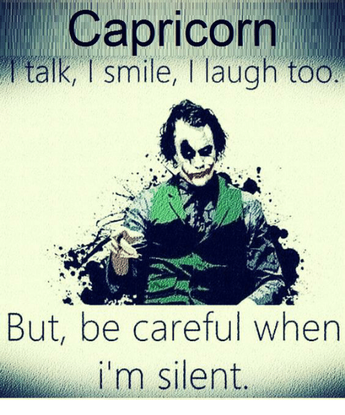 i smile: Capricorrn  alk, I smile, T laugh toO  But, be careful when