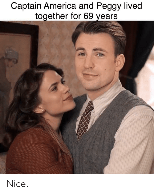 And Peggy: Captain America and Peggy lived  together for 69 years Nice.