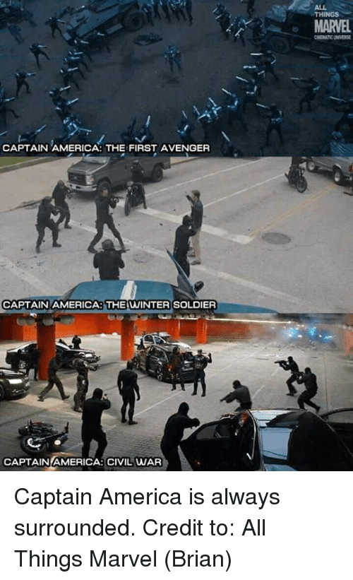 America, Captain America, and Captain America: Civil War: CAPTAIN AMERICA: THE FIRST AVENGER  CAPTAIN AMERICA THE WINTER SOLDIER  CAPTAIN AMERICA: CIVIL WAR  THINGS  MARVEL Captain America is always surrounded. Credit to: All Things Marvel  (Brian)