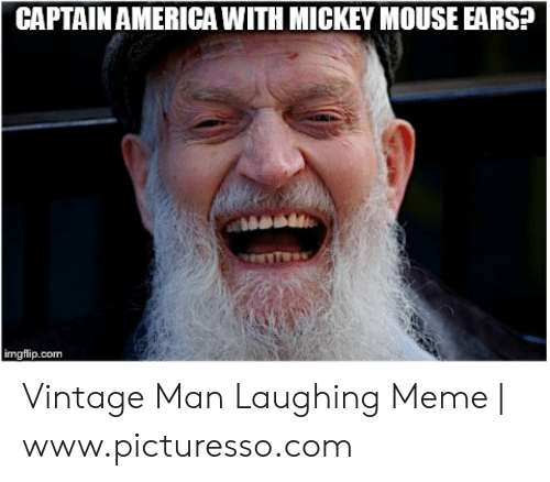 America, Meme, and Mickey Mouse: CAPTAIN AMERICA WITH MICKEY MOUSE EARS?  imgflip.com Vintage Man Laughing Meme | www.picturesso.com