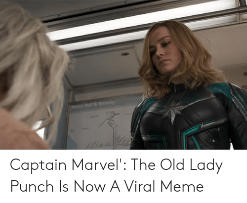 Old Lady Meme: Captain Marvel': The Old Lady Punch Is Now A Viral Meme