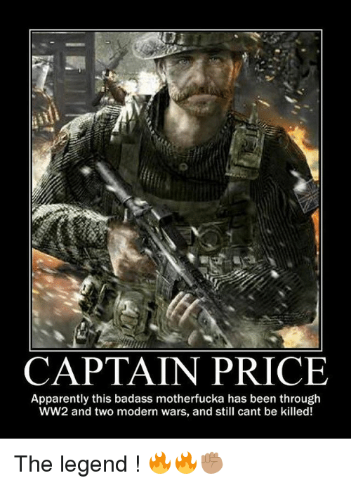 Apparently, Memes, and Badass: CAPTAIN PRICE  Apparently this badass motherfucka has been through  WW2 and two modern wars, and still cant be killed! The legend ! 🔥🔥✊🏽