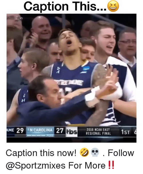 Memes, Ncaa, and 🤖: Caption This...2  AME 29 N CAROLINA 27  bs  2016 NCAA EAST  REGIONAL FINAL Caption this now! 🤣💀 . Follow @Sportzmixes For More‼️