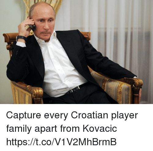 Family, Memes, and Croatian: Capture every Croatian player family apart from Kovacic https://t.co/V1V2MhBrmB