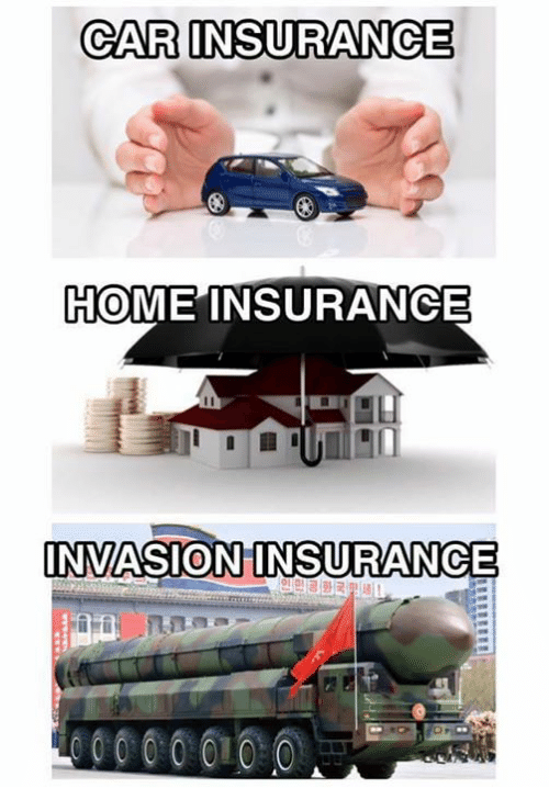 Dank, Home, and 🤖: CAR INSURANCE  HOME INSURANCE  0  INVASION INSURANCE