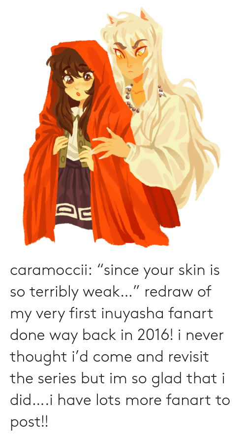 """guess what: caramoccii:  """"since your skin is so terribly weak…"""" redraw of my very first inuyasha fanart done way back in 2016! i never thought i'd come and revisit the series but im so glad that i did….i have lots more fanart to post!!"""