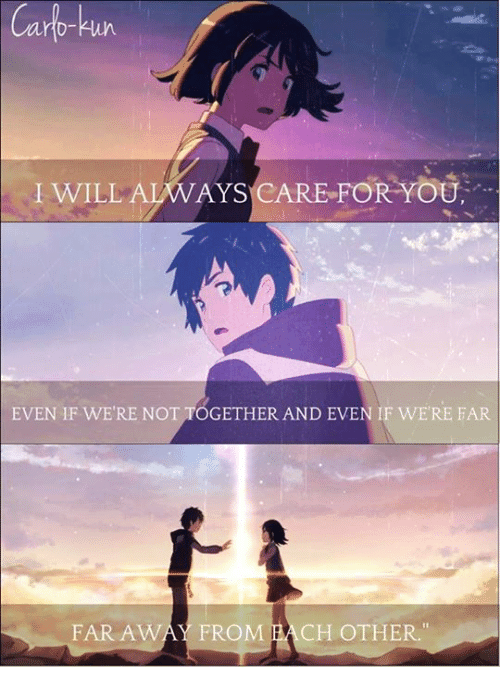 """Animated Movies: Carb-kun  I WILL ALWAYS CARE FOR YOU  EVEN IF WERE NOT TOGETHER AND EVEN IF WERE FAR  FAR AWAY FROM EACH OTHER."""" </3  Anime/Movie: Kimi no nawa  Kyou-chan as Carlo-kun"""
