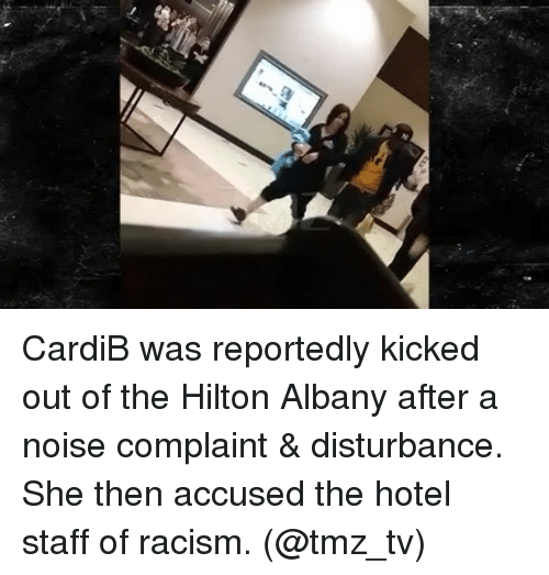 Memes, Racism, and Hilton: CardiB was reportedly kicked out of the Hilton Albany after a noise complaint & disturbance. She then accused the hotel staff of racism. (@tmz_tv)