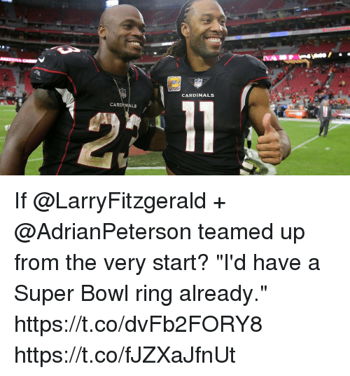 "Memes, Super Bowl, and Cardinals: CARDINALS  CARDINALS If @LarryFitzgerald + @AdrianPeterson teamed up from the very start?  ""I'd have a Super Bowl ring already."" https://t.co/dvFb2FORY8 https://t.co/fJZXaJfnUt"