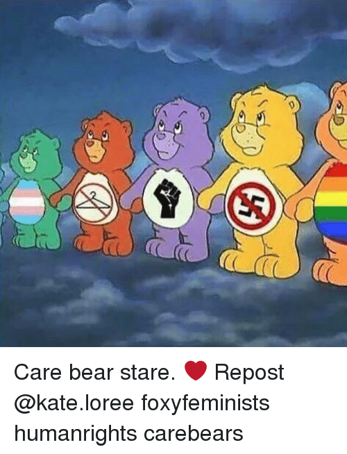 Care Bear Stare Repost Foxyfeminists Humanrights Carebears ...