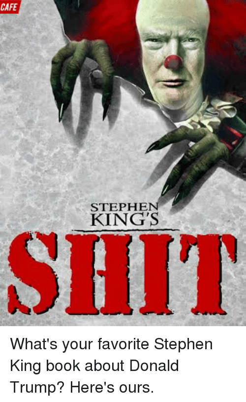 25 best memes about stephen king books stephen king for Donald trump favorite books