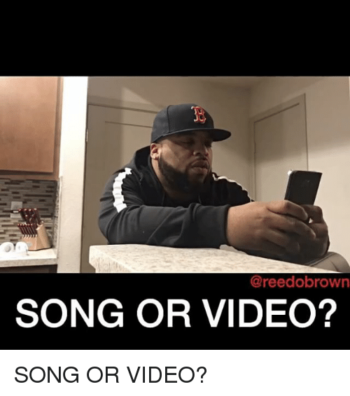video songs: Careedobrown  SONG OR VIDEO? SONG OR VIDEO?
