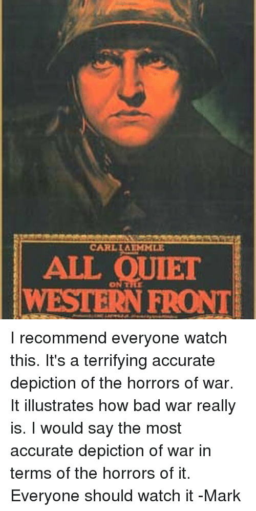 the horrors of war in all quiet on the western front By all quiet on the western front, first-hand war stories that students might have   grotesque details in an attempt to persuade readers of the horrors of battle.