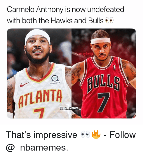 Carmelo Anthony: Carmelo Anthony is now undefeated  with both the Hawks and Bulls  eJerseySwap  sharecaro  ATLANTA  NBAMEMES That's impressive 👀🔥 - Follow @_nbamemes._