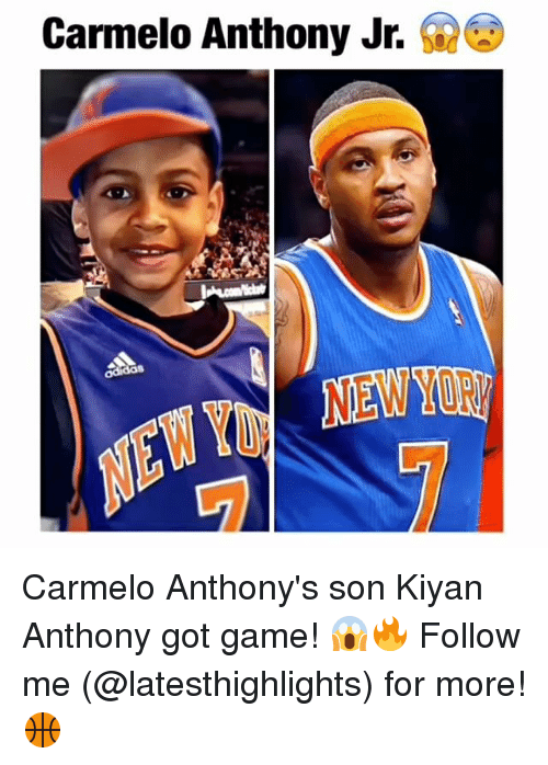 Carmelo Anthony, Memes, and Game: Carmelo Anthony Jr. Carmelo Anthony's son Kiyan Anthony got game! 😱🔥 Follow me (@latesthighlights) for more!🏀