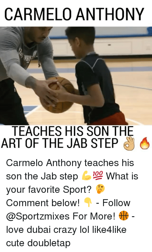 Carmelo Anthony, Crazy, and Cute: CARMELO ANTHONY  TEACHES HIS SON THE  ART OF THE JAB STEP Carmelo Anthony teaches his son the Jab step 💪💯 What is your favorite Sport? 🤔 Comment below! 👇 - Follow @Sportzmixes For More! 🏀 - love dubai crazy lol like4like cute doubletap