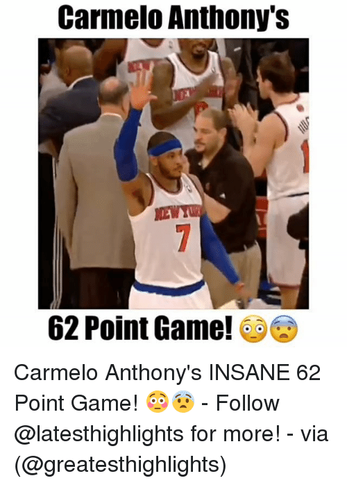 Memes, Game, and 🤖: Carmelo Anthony's  62 Point Game! Carmelo Anthony's INSANE 62 Point Game! 😳😨 - Follow @latesthighlights for more! - via (@greatesthighlights)