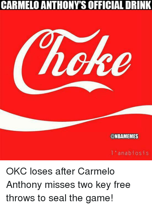 Carmelo Anthony, Nba, and The Game: CARMELO ANTHONY'S OFFICIAL DRINK  @NBAMEMES  l 'anabiosis OKC loses after Carmelo Anthony misses two key free throws to seal the game!