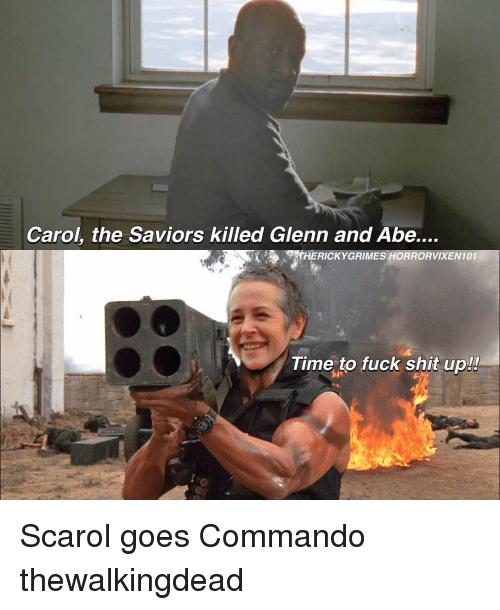 commandos: Carol, the Saviors killed Glenn and Abe....  ASTHERICKYGRIMES HORRORVIXEN101  Time to fuck shit up Scarol goes Commando thewalkingdead