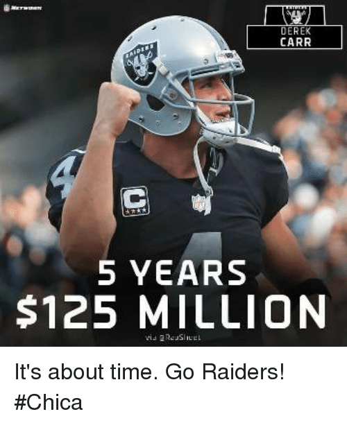 carr 5 years 125 million its about time go raiders 23885652 🔥 25 best memes about carr carr memes,Derek Carr Memes