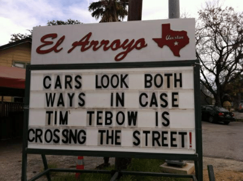 Tim Tebow: CARS LOOK BOTH  WAYS IN CASE  TIM TEBOW IS  CROSSNG THE STREET!