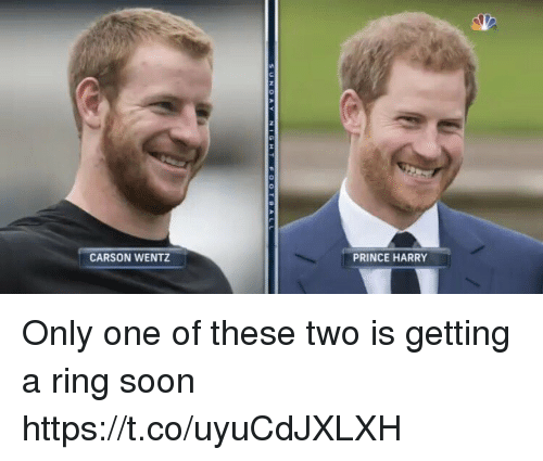 Football, Nfl, and Prince: CARSON WENTZ  PRINCE HARRY Only one of these two is getting a ring soon https://t.co/uyuCdJXLXH