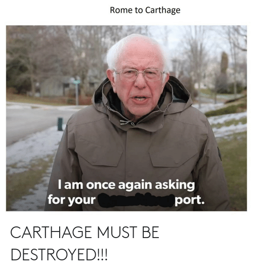 carthage: CARTHAGE MUST BE DESTROYED!!!