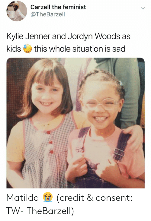 Matilda: Carzell the feminist  @TheBarzell  Kylie Jenner and Jordyn Woods as  kids this whole situation is sad Matilda 😭 (credit & consent: TW- TheBarzell)
