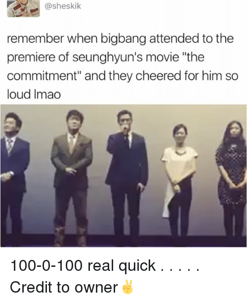 "Anaconda, Memes, and Movie: Casheskik  remember when bigbang attended to the  premiere of seunghyun's movie ""the  commitment"" and they cheered for him so  loud Imao 100-0-100 real quick . . . . . Credit to owner✌"