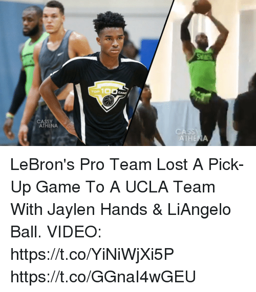 Memes, Lost, and Athena: CASSY  ATHENA LeBron's Pro Team Lost A Pick-Up Game To A UCLA Team With Jaylen Hands & LiAngelo Ball.   VIDEO: https://t.co/YiNiWjXi5P https://t.co/GGnaI4wGEU