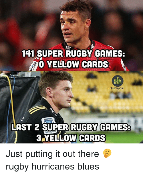 Super Rugby: CAT  141 SUPER RUGBY GAMES  YELLOW CARDS  RUGBY  MEMES  Instagram  LAST 2 SUPER RUGBY  GAMES  3 YELLOW CARDS Just putting it out there 🤔 rugby hurricanes blues