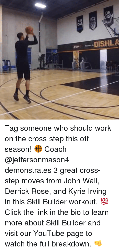 Click, Derrick Rose, and John Wall: CAT  DISHLA Tag someone who should work on the cross-step this off-season! 🏀 Coach @jeffersonmason4 demonstrates 3 great cross-step moves from John Wall, Derrick Rose, and Kyrie Irving in this Skill Builder workout. 💯 Click the link in the bio to learn more about Skill Builder and visit our YouTube page to watch the full breakdown. 👊