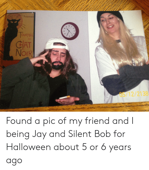 jay and silent bob: CAT  Ol  05/12/2138 Found a pic of my friend and I being Jay and Silent Bob for Halloween about 5 or 6 years ago