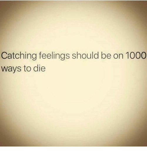 ways to die: Catching feelings should be on 1000  ways to die