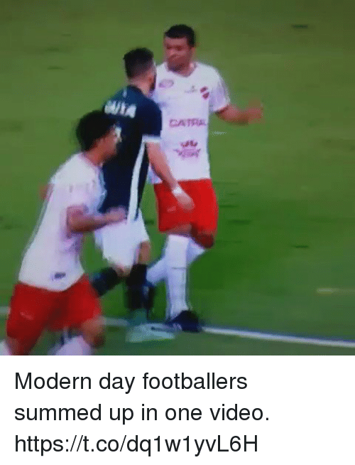 modernism: CATRA Modern day footballers summed up in one video.  https://t.co/dq1w1yvL6H