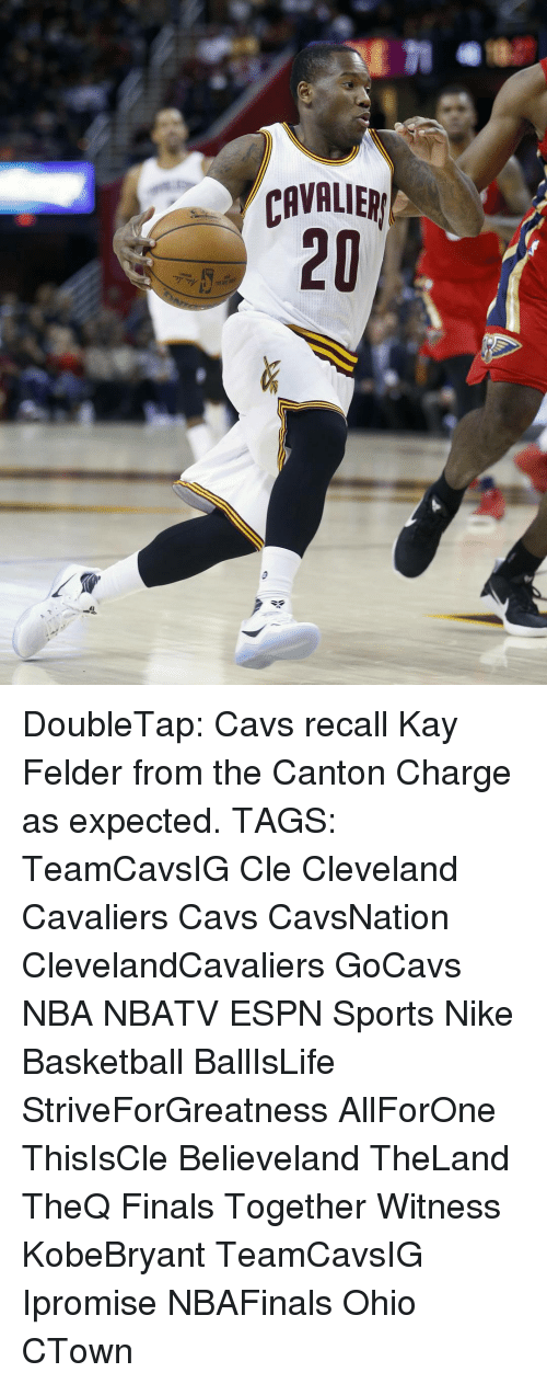 Espn, Memes, and Nike: CAVALIER DoubleTap: Cavs recall Kay Felder from the Canton Charge as expected. TAGS: TeamCavsIG Cle Cleveland Cavaliers Cavs CavsNation ClevelandCavaliers GoCavs NBA NBATV ESPN Sports Nike Basketball BallIsLife StriveForGreatness AllForOne ThisIsCle Believeland TheLand TheQ Finals Together Witness KobeBryant TeamCavsIG Ipromise NBAFinals Ohio CTown