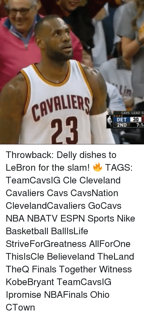 Memes, 🤖, and Lead: CAVALIERS  CAVS LEAD S  DET  2ND  7:1 Throwback: Delly dishes to LeBron for the slam! 🔥 TAGS: TeamCavsIG Cle Cleveland Cavaliers Cavs CavsNation ClevelandCavaliers GoCavs NBA NBATV ESPN Sports Nike Basketball BallIsLife StriveForGreatness AllForOne ThisIsCle Believeland TheLand TheQ Finals Together Witness KobeBryant TeamCavsIG Ipromise NBAFinals Ohio CTown
