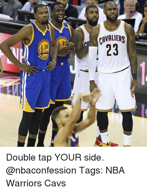 Cavs, Memes, and Nba: CAVALR  23  35 Double tap YOUR side. @nbaconfession Tags: NBA Warriors Cavs
