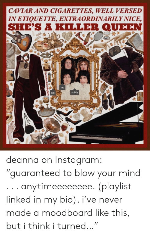 """linked in: CAVIAR AND CIGARETTES, WELL VERSED  IN ETIQUETTE, EXTRAORDINARILY NICE,  SHE'S A KILLER QUEEN  *  me  kill  softly  acatharticmemefairy deanna on Instagram: """"guaranteed to blow your mind . . . anytimeeeeeeee. (playlist linked in my bio). i've never made a moodboard like this, but i think i turned…"""""""