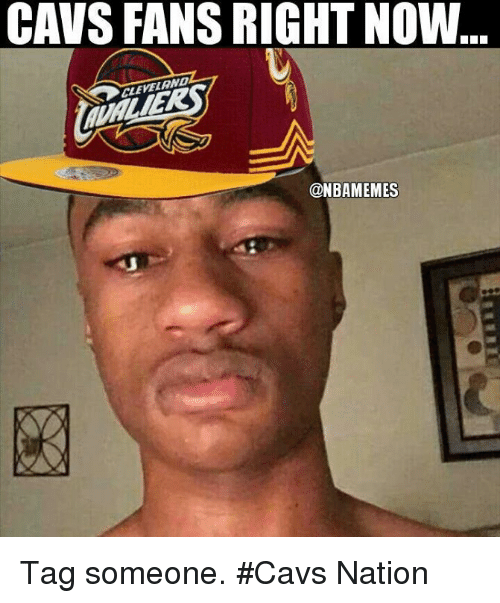 Cavs, Nba, and Cleveland: CAVS FANS RIGHT NOW  CLEVELAND  @NBAMEMES Tag someone. #Cavs Nation