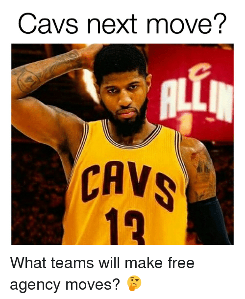 cav: Cavs next move?  CAV What teams will make free agency moves? 🤔