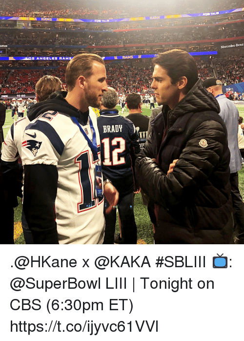 Aqib Talib: CB  AQIB TALIB  AQIB TALIB  l RAMS  adium  Mercedes-Benz  ANGELES RAM  TO GO  BRADY  12 .@HKane x @KAKA #SBLIII  📺: @SuperBowl LIII | Tonight on CBS (6:30pm ET) https://t.co/ijyvc61VVl