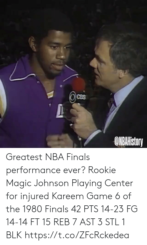 NBA Finals: CBS  ONBAHistoy Greatest NBA Finals performance ever?   Rookie Magic Johnson  Playing Center for injured Kareem Game 6 of the 1980 Finals   42 PTS  14-23 FG 14-14 FT 15 REB 7 AST  3 STL 1 BLK  https://t.co/ZFcRckedea