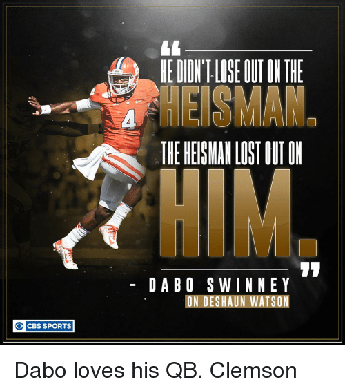 Memes, Cbs, and 🤖: CBS SPORTS  O ESMAMO  DAB OS WIN NE Y  ON DESHAUN WATSON Dabo loves his QB. Clemson